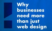 Why businesses need more than just web design